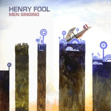 "Henry Fool ""Men Singing"""